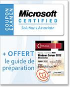 Coupon d'examen MCSA + la version numérique du guide Windows Server 2012 (examen 70-411) OFFERTE,