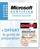 Coupon d'examen MCSA + la version numérique du guide Windows Server 2012 R2 (examen 70-412) OFFERTE,