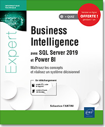 Business Intelligence avec SQL Server 2019 et Power BI - Maîtrisez les concepts et réalisez un système décisionnel, Microsoft , BI , sql serveur , analysis services , cube , entrepôt de données , ETL , Integration Services , PowerPivot , Reporting Services , datawarehouse  , LNEIBI19SQL