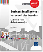 Business Intelligence : le recueil des besoins, BI, Business Intelligence, MOA, business analyste, LNDPBIRB