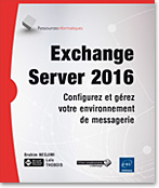 messagerie - microsoft - communication unifiée - microsoft - exchange serveur- microsoft exchange - livre exchange - livre messagerie - Microsoft - messagerie unifiée - cluster - Powershell - messagerie électronique - groupware - SMTP - IMAP - POP3 - Outlook - OWA - OMA - ActiveSync - UM - exchange serveur