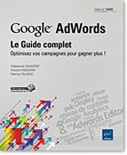 Publicité - pub - campagne - ciblage - conversion - Adwords Editor - Google Display Network - taux de conversion - annonce - Google Analytics - Display - réseau de contenu