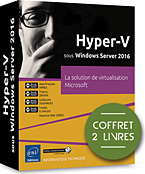 Hyper-V sous Windows Server 2016, microsoft, hyper v, hyperv, system center, SC VMM, SCVMM, hyperviseur, SAN, iScsi, VMM, cloud, cloud computing, s2d, windows serveur, DNS, TSE, exchange, powershell, hyper-v, VPN, DFS, remotefx, clustering, livre Windows server, windows serveur, LNCOEI16HYP