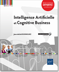 Intelligence Artificielle et Cognitive business, robotique , IA , informatique cognitive , big data , transformation digitale , machine learning
