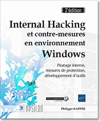 Internal Hacking et contre-mesures en environnement Windows - Piratage interne, mesures de protection, développement d'outils (2e édition), livre sécurité , hacker , piratage , protection , antivirus , anti virus