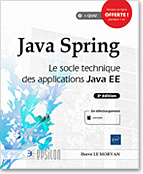 Java Spring - Le socle technique des applications Java EE (3e édition)