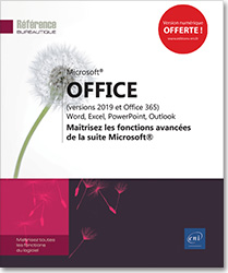 Microsoft® Office (versions 2019 et Office 365) : Word, Excel, PowerPoint, Outlook - Maîtrisez les fonctions avancées de la suite Microsoft®, Word2019 , Excel2019 , Outlook2019 , Office 2019 , Office2019 , suite bureautique , Office 19 , perfectionnement