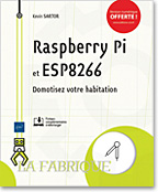 Raspberry Pi et ESP8266, livre maker, Raspberry, domotique, ESP8266, DIY