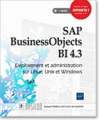 SAP BusinessObjects BI 4.3 - Déploiement et administration sur Linux, Unix et Windows