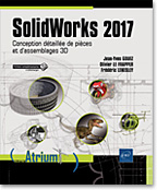 SolidWorks 2017, Livre SolidWorks, 3D, CFAO, CAO, DAO, assemblage, mise en plan, pièce, Dassault systèmes, extrusion, révolution, balayage, solidwork, tôlerie, tolerie, esquisse