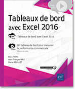 Tableaux de bord avec Excel 2016, Excel, indicateur, comptabilité, finance, suivi, données, Powerpivot, VBA, macro, import, export, data, video, videos, vidéos, vidéo, tuto, tutos, tutorial, tutoriel, tutoriels, LNVKBSOB16EXCBOR