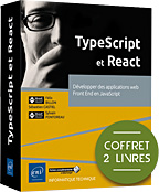 TypeScript et React - Coffret de 2 livres : Développer des applications web Front End en JavaScript