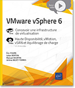 VMware vSphere 6 - Concevoir une infrastructure de virtualisation, livre système, livre réseau, virtualisation, cloud, cluster, livre vsphere, livre vmware, ESXI, vmotion, storage vmotion, ha, h.a., drs, sdrs, vsan, video, videos, vidéos, tuto, tutos, tutorial, tutoriel, tutoriels
