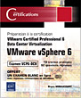 VMware vSphere 6 - Préparation à la certification VMware Certified Professional 6 - Data Center Virtualization - Examen VCP6-DCV