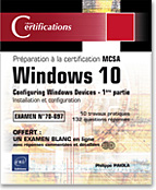 Windows 10 - 1e partie de la préparation à la certification MCSA Configuring Windows Devices, livre windows, microsoft, 70-697-1, 70697, MCTS, MCP, MCITP, certification, LNCE10WINIC