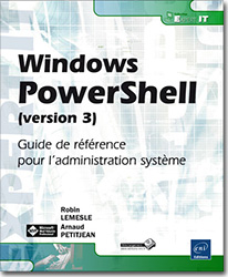 Windows PowerShell (version 3) - Guide de référence pour l'administration système, livre PowerShell , script , Microsoft , powershel , monad , batch , scripting , remoting