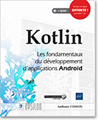 Kotlin, livre développement, Kotlin, Android, poo, Android 8, Android Oreo, ORM Room, ANKO, Retrofit