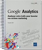Google Analytics - Analysez votre trafic pour booster vos actions marketing