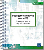 Intelligence artificielle avec AWS, IA, intelligence artificielle, AWS, Amazon Web services, Cognitive services, Services cognitifs, Transcribe, Polly, Translate, Lex, Rekognition, SageMaker, comprehend, deap learning, machine learning, LNEIMIAAWS