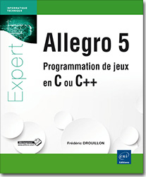 Allegro 5 - Programmation de jeux en C ou C++, jeu , langage C , langage C++