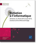Initiation à l'informatique, Office, Windows, Micro-informatique, Internet, Word2016, Excel2016, Outlook2016, Office 2016, Office2016, Microsoft