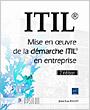ITIL® - Mise en oeuvre de la démarche ITIL® en entreprise (2e édition)