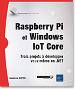 Raspberry Pi et Windows IoT Core, développement, .NET diy, maker, visual studio