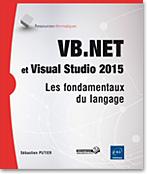 VB.NET et Visual Studio 2015, livre VB, microsoft, .net, linq, dot net, VS, ado, ado.net, SQL, framework, Programmation Objet, click once, poo
